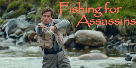 fly fishing for assassins